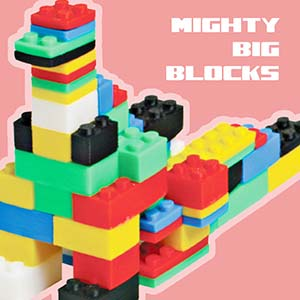 Giant sized Building Blocks